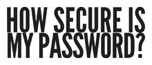 logo How Secure Is My Password?